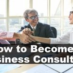 How to Become a Business Consultant
